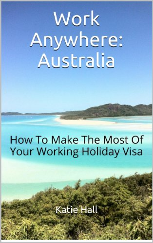 work-anywhere-australia-how-to-make-the-most-of-your-working-holiday-visa