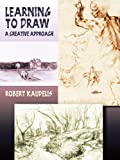 img - for Learning to Draw: A Creative Approach (Dover Art Instruction) book / textbook / text book