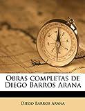 img - for Obras completas de Diego Barros Arana (Spanish Edition) book / textbook / text book
