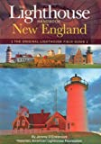 The Lighthouse Handbook: New England: The Original Lighthouse Field Guide