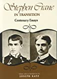 Stephen Crane in Transition: Centenary Essays