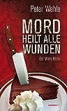 Mord heilt alle Wunden: Ein Wien-Krimi (HAYMON TASCHENBUCH)