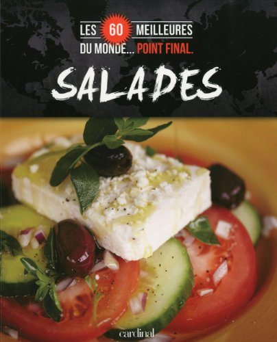 Salades : Les 60 meilleures du monde… Point final