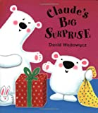 Claude's Big Surprise (0525468447) by Wojtowycz, David