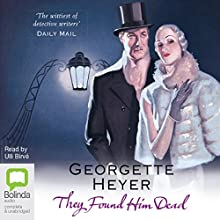 They Found Him Dead (       UNABRIDGED) by Georgette Heyer Narrated by Ulli Birvé