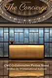 img - for The Concierge: CWC Collaborative Novel (CWC - Collaborative Writing Challenge) (Volume 1) book / textbook / text book