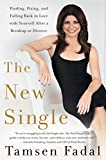 The New Single: Finding, Fixing, and Falling Back in Love with Yourself After a Break-up or Divorce