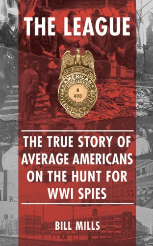 the-league-the-true-story-of-average-americans-on-the-hunt-for-wwi-spies