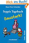 Seppis Tagebuch - Saustark!: Ein Comi...