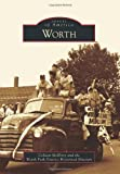 Worth (Images of America (Arcadia Publishing))