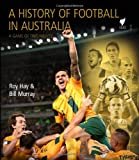 Roy Hay A History of Football in Australia
