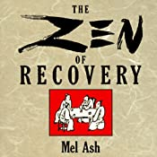 The Zen of Recovery | [Mel Ash]