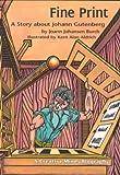 Fine Print: A Story About Johann Gutenberg (Creative Minds) Fine Print