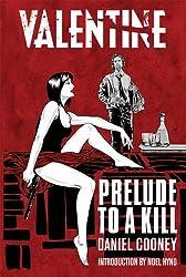 Valentine: Prelude To A Kill