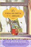 img - for La vida secreta de las abejas (Spanish Edition) book / textbook / text book
