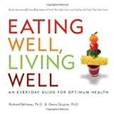 Eating Well, Living Well: An Everyday Guide for Optimum Health