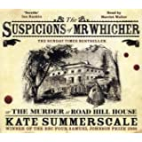 The Suspicions of Mr. Whicher: or the Murder at Road Hill Houseby Kate Summerscale