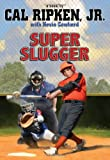img - for Cal Ripken, Jr.'s All-Stars Super Slugger book / textbook / text book