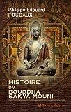 echange, troc Philippe Edouard Foucaux - Histoire du Bouddha Sakya Mouni: Traduite du Tibétain