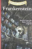Mary Wollstonecraft Shelley Frankenstein: Retold from the Mary Shelley Original (Classic Starts)