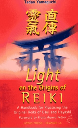 light-on-the-origins-of-reiki-a-handbook-for-practicing-the-original-reiki-of-usui-and-hayashi
