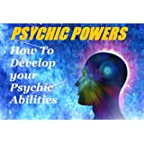 Psychic Powers : How To Develop Your Psychic Abilitiesby Greg Mason