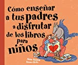 img - for  C mo ense ar a tus padres a disfrutar de los libros para ni os? book / textbook / text book