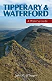 img - for Tipperary & Waterford: A Walking Guide (Walking Guides) by John G. O'Dwyer (2012-03-30) book / textbook / text book
