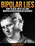 Bipolar Lies: How to Deal With Bipolar Lies and Manipulation In Bipolar Disorder