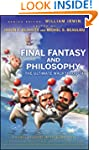 Final Fantasy and Philosophy: The Ult...
