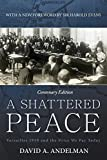 img - for A Shattered Peace: Versailles 1919 and the Price We Pay Today by David A. Andelman (2014-11-25) book / textbook / text book