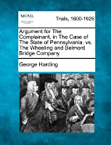 Argument for The Complainant, in The Case of The State of Pennsylvania, vs. The Wheeling and Belmont Bridge Company