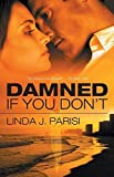 img - for Damned If You Don't by Parisi, Linda J. (2014) Paperback book / textbook / text book