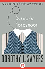 Busman's Honeymoon (The Lord Peter Wimsey Mysteries, 13)