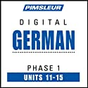 German Phase 1, Unit 11-15: Learn to Speak and Understand German with Pimsleur Language Programs