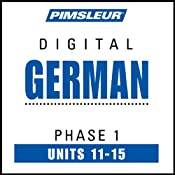 German Phase 1, Unit 11-15: Learn to Speak and Understand German with Pimsleur Language Programs | [Pimsleur]