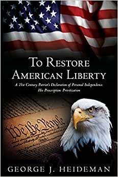 To Restore American Liberty: A 21st Century Patriot's Declaration Of Personal Independence. His Prescription: Privitization