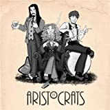 Aristocrats By Aristocrats (2012-03-26)