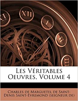 Les V 233 Ritables Oeuvres Volume 4 French Edition Charles