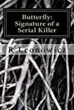 img - for Butterfly: Signature of a Serial Killer: A daunting thriller, captivating & suspenseful book / textbook / text book