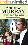 Andrew Murray Destined to Win: A Biog...