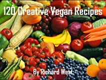120 Creative Vegan Recipes