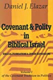 img - for Covenant and Polity in Biblical Israel: Biblical Foundations and Jewish Expressions (Covenant Tradition in Politics) book / textbook / text book