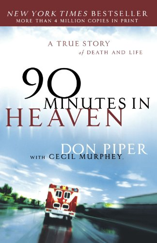 90 Minutes in Heaven  by By: Don Piper with Cecil Murphey