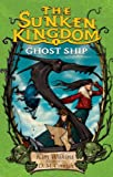 The Sunken Kingdom #1: Ghost Ship (0375848061) by Wilkins, Kim