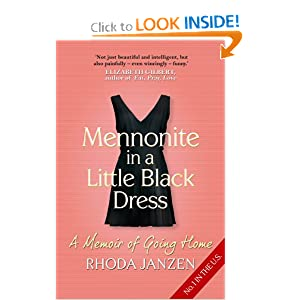 Mennonite in a Little Black Dress: A Memoir of Going Home. Rhoda Janzen