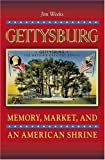img - for Gettysburg: Memory, Market, and an American Shrine book / textbook / text book