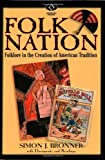 Folk Nation: Folklore in the Creation of American Tradition (American Visions: Readings in American Culture)