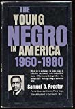 img - for The young Negro in America, 1960-1980, book / textbook / text book