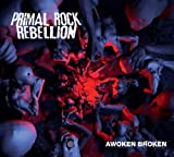 Primal Rock Rebellion - Awoken Broken +Bonus [Japan LTD SHM-CD] UICO-1230 by Universal Japan